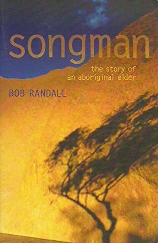 Read Online Songman: The Story of an Aboriginal Elder of Uluru pdf epub