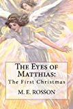 The Eyes of Matthias, M. E. Rosson, 1480187739