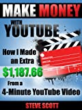 Make Money with YouTube – How I Made an Extra $1,187.66 from a 4-Minute YouTube Video