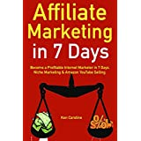 Affiliate Marketing in 7 Days (Home-Based Jobs 2018): Become a Profitable Internet Marketer in 7 Days. Niche Marketing...