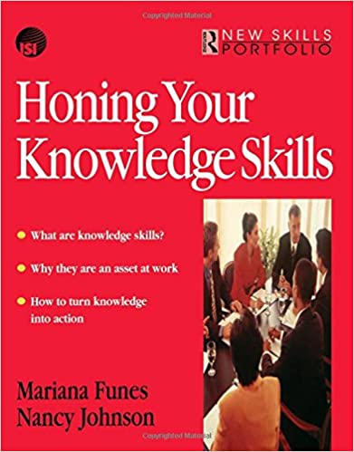 Honing Your Knowledge Skills: A Route Map (New Skills Portfolio)
