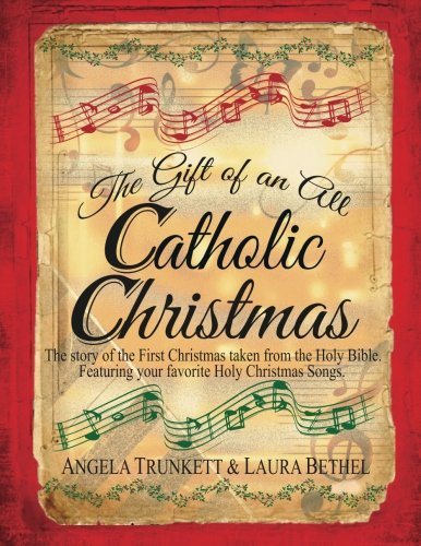 The Gift of an All Catholic Christmas: The story of the First Christmas taken from the Holy Bible ebook