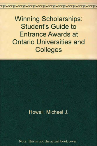 Winning Scholarships: Student's Guide to Entrance Awards at Ontario Universities and Colleges
