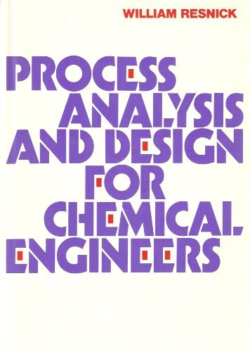 Process Analysis and Design for Chemical Engineers (MCGRAW HILL CHEMICAL ENGINEERING SERIES)