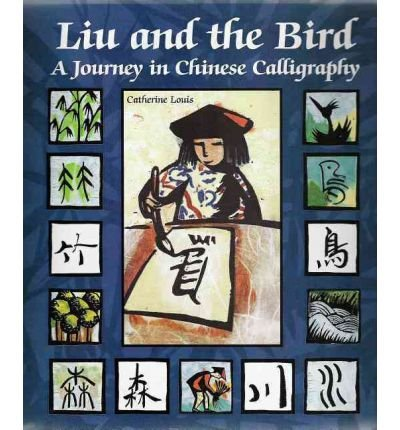 Download [ [ [ Liu and the Bird: A Journey in Chinese Calligraphy [ LIU AND THE BIRD: A JOURNEY IN CHINESE CALLIGRAPHY BY Louis, Catherine ( Author ) Apr-01-2006[ LIU AND THE BIRD: A JOURNEY IN CHINESE CALLIGRAPHY [ LIU AND THE BIRD: A JOURNEY IN CHINESE CALLIGRAPHY BY LOUIS, CATHERINE ( AUTHOR ) APR-01-2006 ] By Louis, Catherine ( Author )Apr-01-2006 Hardcover PDF