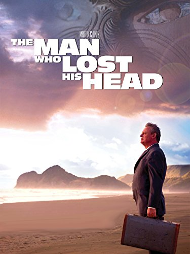 The Man Who Lost His Head (Lost Who Head His Man The)