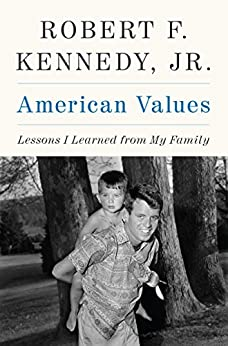 American Values: Lessons I Learned from My Family by [Kennedy, Robert F.]