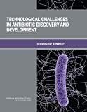 img - for Technological Challenges in Antibiotic Discovery and Development: A Workshop Summary book / textbook / text book