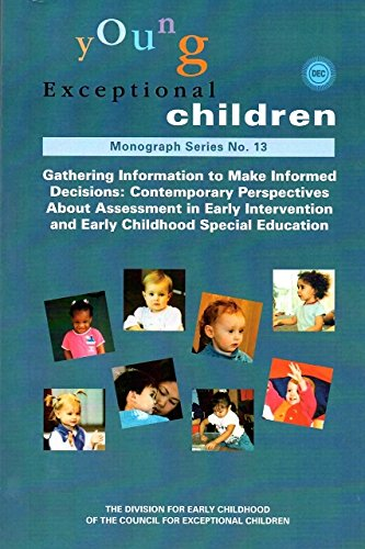 Young Exceptional Children Monograph Series N. 13: Gathering Information to Make Informed Decisions (Monograph Series)