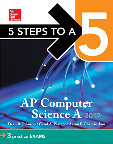 5 Steps to a 5 AP Computer Science 2017 Edition (McGraw-Hill 5 Steps to A 5)