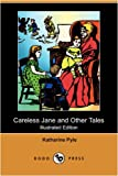 Careless Jane and Other Tales, Katharine Pyle, 140990671X