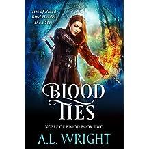 Blood Ties (Noble of Blood Book 2)