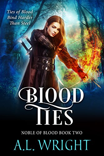 Book: Blood Ties (Noble of Blood Series Book 2) by A L Wright