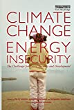 img - for Climate Change and Energy Insecurity: The Challenge for Peace, Security and Development book / textbook / text book