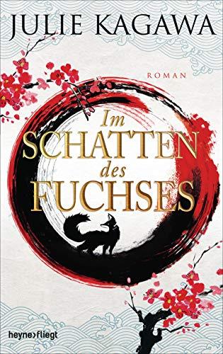 Im Schatten des Fuchses: Roman (Schatten-Serie 1) (German Edition) von [Kagawa, Julie]