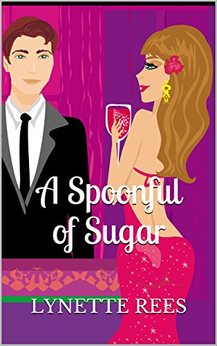 Book: A Spoonful of Sugar (Sweet Sensation Book 2) by Lynette Rees