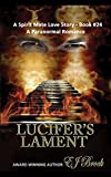 Lucifer's Lament (A Spirit Love Story and Paranormal Romance Book 24)
