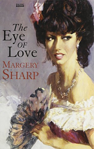 The Eye Of Love by Margery Sharp