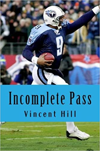 133aaf0a572 Incomplete Pass: The Murder of Steve McNair Revisited: Mr Vincent Hill SR:  9781499558753: Books - Amazon.ca