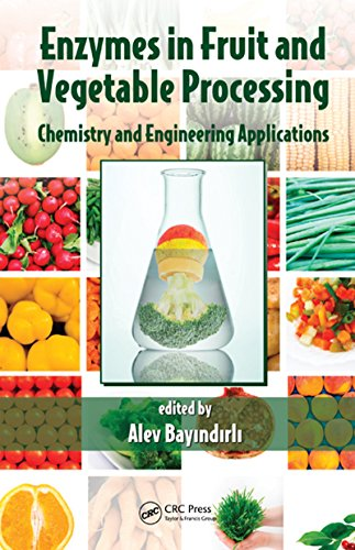 Enzymes in Fruit and Vegetable Processing: Chemistry and Engineering Applications (English Edition)