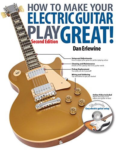 (How to Make Your Electric Guitar Play Great!)