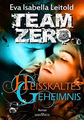 Heißkaltes Geheimnis: Team Zero 03