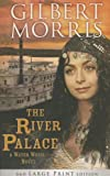 The River Palace (Large Print Trade Paper), Gilbert Morris, 1433680904