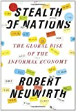 Image of Stealth of Nations: The Global Rise of the Informal Economy
