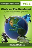 Clark vs. the Rainforest, Michael Stubben, 1105546152