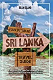 YOUR ULTIMATE SRI LANKA TRAVEL GUIDE: Everything you need to know to enjoy every second in this beautiful country I Sri Lanka Reiseführer