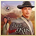 Just Kin Audiobook by Caryl McAdoo Narrated by Ginger Walton