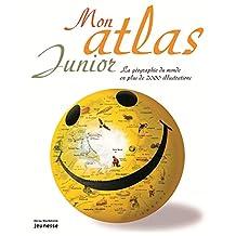 Mon atlas junior [nouvelle édition]: Géographie du monde en plus de 2000 illustrations (La)