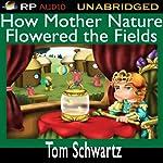 How Mother Nature Flowered the Fields | Tom Schwartz