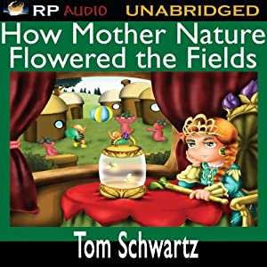 How Mother Nature Flowered the Fields Audiobook