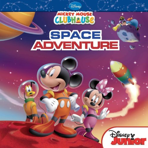 Read Online Mickey Mouse Clubhouse: Mickey's Space Adventure (Mickey Mouse Clubhouse: Disney Junior) PDF