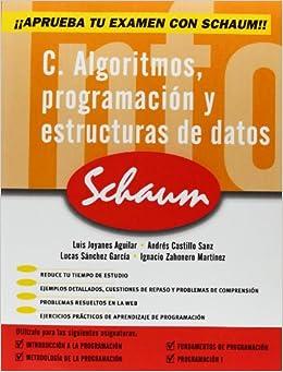C. Algoritmos, Programacion y Estructura de Datos (Spanish Edition)