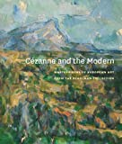 Cézanne and the Modern: Masterpieces of European Art from the Pearlman Collection (Princeton University Art Museum)