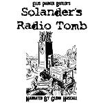 Solander's Radio Tomb   Ellis Parker Butler