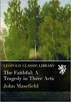 Book The Faithful: A Tragedy in Three Acts