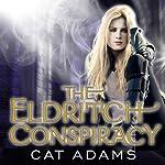 The Eldritch Conspiracy: Blood Singer Series, Book 5 | Cat Adams