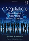 E-Negotiation : Social Networking and Cross-Cultural Business Transactions, Harkiolakis, Nicholas and Abadir, Sam, 1409401960