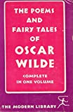 The Poems and Fairy Tales of Oscar Wilde Complete in One Volume [Modern Library 84]