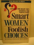 Smart Women Foolish Choices, Connell Cowan and Melvyn Kinder, 0451152573