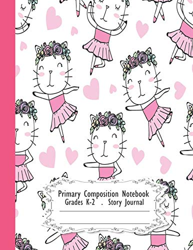 (Primary Composition Notebook: Cutie cats on pink ballet dress | Primary Composition Notebook Grades K-2 Story Journal: Picture Space And Dashed ... (Cutie cats on pink ballet dress series))