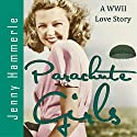 Parachute Girls: A WWII Love Story Audiobook by Jenny Hammerle Narrated by Amy Hedley