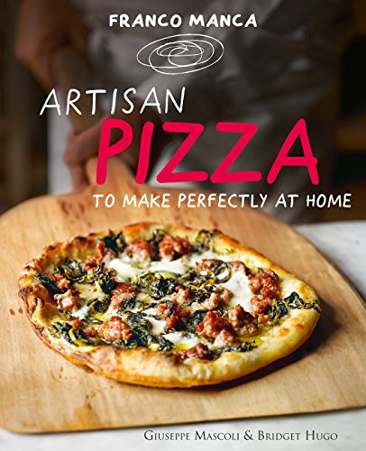 Franco Manca, Artisan Pizza to Make Perfectly at Home by [Mascoli, Giuseppe, Hugo, Bridget]