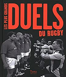 PLUS GRANDS DUELS DU RUGBY