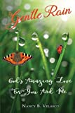 img - for Gentle Rain: God's Amazing Love for you and me! book / textbook / text book