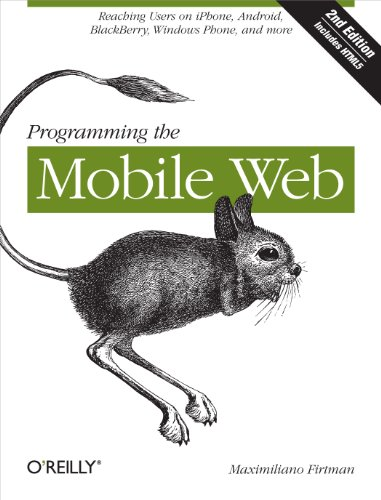 (Programming the Mobile Web: Reaching Users on iPhone, Android, BlackBerry, Windows Phone, and)