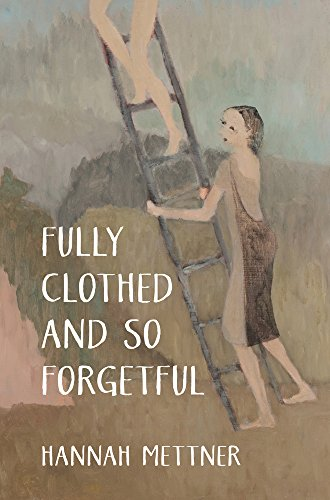 Fully Clothed and So Forgetful by Victoria University Press